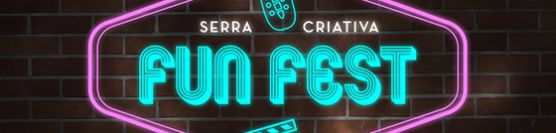 Serra Criativa Fun Fest!