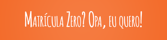No mês de Março a matrícula é ZERO para os alunos das escolas parceiras!